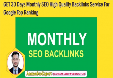 GET 30 Days Monthly SEO High Quality Backlinks Service For Google Top Ranking