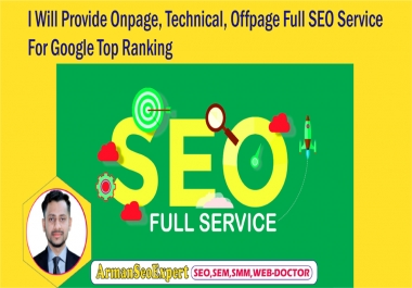I Will Provide Onpage,Technical,Offpage Full SEO Service For Google Top Ranking