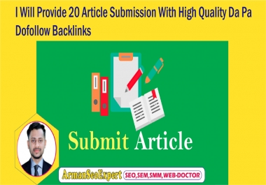 I Will Provide 20 Article Submission With High Quality Da Pa Dofollow Backlinks