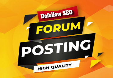 I will create 50+ manually High authority Forum Posting Backlinks
