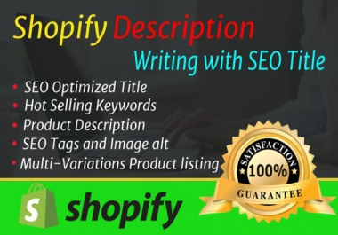 I will write 50 shopify product description with SEO