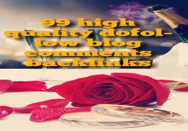 99 high quality dofollow blog comments backlinks