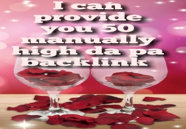 I can provide you 50 manually high da pa backlink