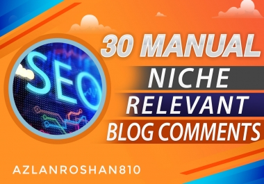 30 MANUAL Niche Relevant Blog Comments