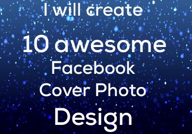 I will create 10 awesome Facebook cover photo design