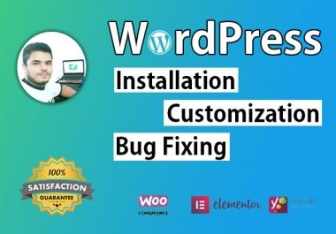 I will do wordpress installation, customization and bug fixing