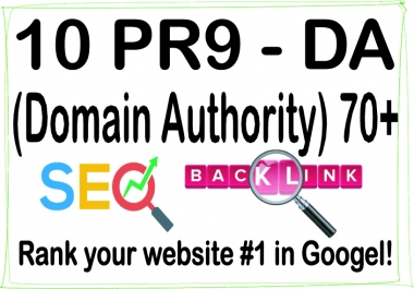 Get 10 PR9 - DA (Domain Authority) 70+ Backlinks For SEO Ranking