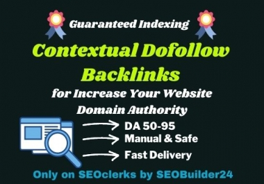 Guaranteed indexing Contextual Dofollow SEO Backlinks for Increase Your Website Domain Authority
