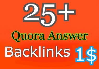 25 High Quality Quora Answers & backlinks for Your website