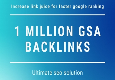 1 Million highly verified GSA backlinks for Multi-Tiered link Building