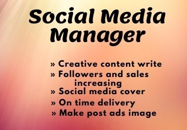 I will be your social media manager & content creator