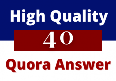 I will do niche related high quality 40 quora answer for your website