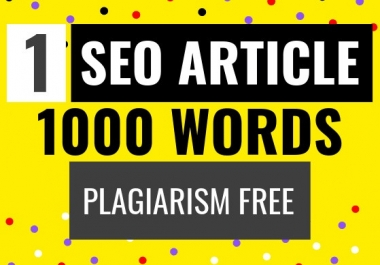 I will write 1000 words of SEO optimized article with proofreading