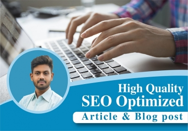 I Will Write 500+ Words High Quality SEO Optimized Article writing Or Blog Post