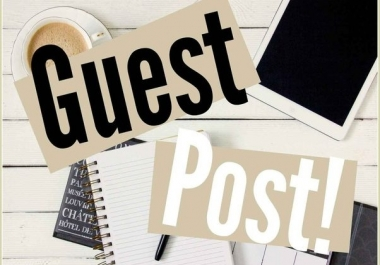 10 Guest Post DA50+ Writing Approval & Publishing