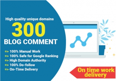 I will create 300 do follow high quality blog comment