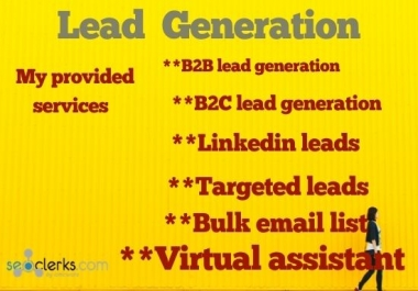 I am very much confident to do lead generation targeted leads linkedin leads and virtual assistant