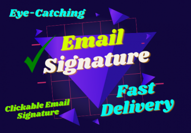 I will provide you eye catching clickable email signature.