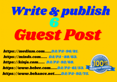 Write and Publish 6 High Authority Guest Post