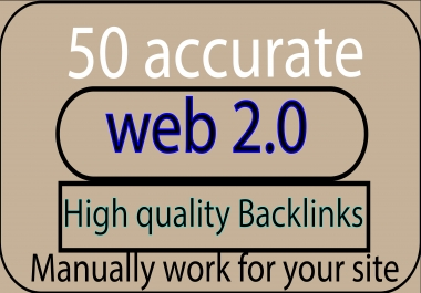 I will build 50 accurate web 2.0 backlinks