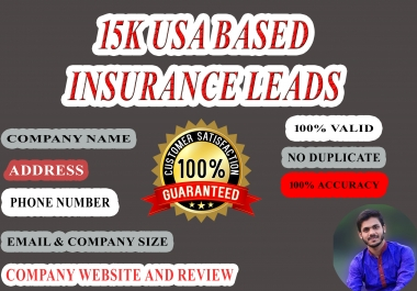 I will provide you 15k USA based Insurance Leads