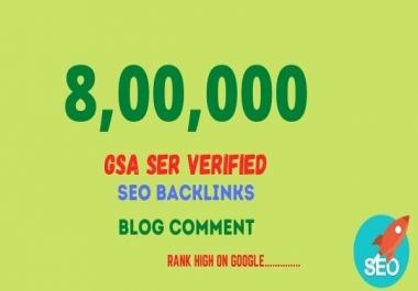 I will create 800K high quality GSA blog comment and dofollow backlinks for website ranking