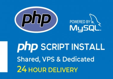 I will install any PHP script on your shared host, vps or dedicated server