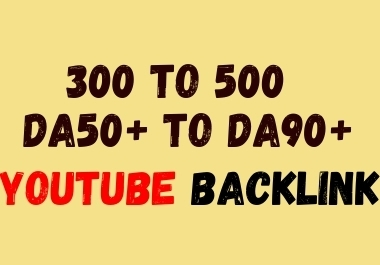 Powerful YouTube Backlink - 300 SEO Backlink