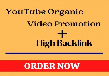 Organic Youtube Video Promotion with High Backlink