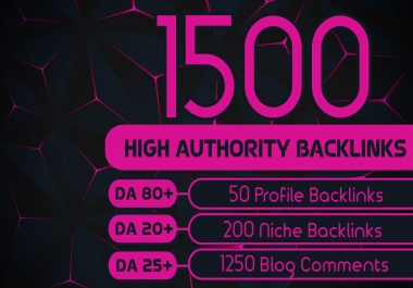 Get 1500 High Authority Backlinks, Quality Blog Comments, Profile Backlinks, Niche Relevant Backlink