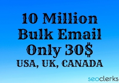 I will provide 10 million bulk email list
