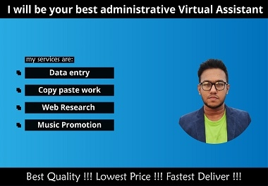 I will be your best Virtual Assistant for any kind of task