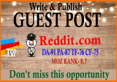 Write and publish a guest post on Reddit.com, DA 91 With permanent backlink