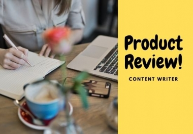 5 x 500+ content writer or article writer for product review