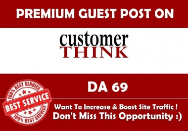 I will provide Guest Post on Customerthink. com with DA69 and DR80
