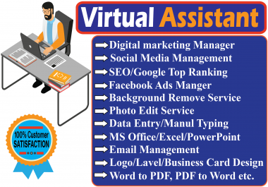 I will be your Personal Assistant/Virtual Assistant/Administrative Virtual Assistant