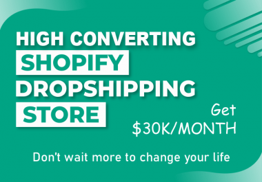 I will Create High Converting Shopify Dropshipping Stores
