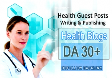 I will do guest post on high quality health site