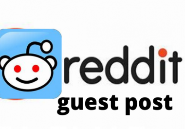I Will give write and Publish 5 guest post on reddit