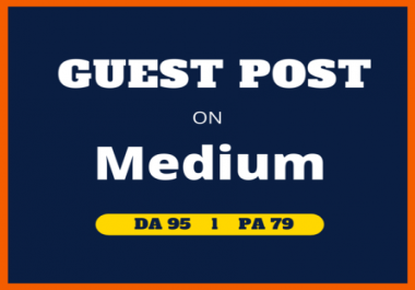 Write and publish high quality guest post on Medium.com