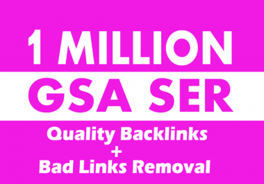 1 million quality gsa ser backlinks, high quality SEO links