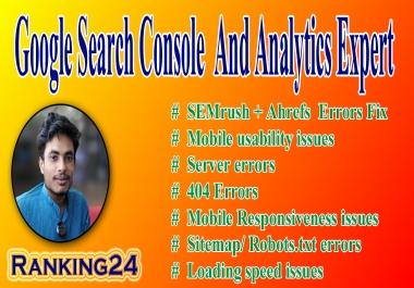 I will do fix search console, google analytics,semrush, ahref, moz, index coverage errors