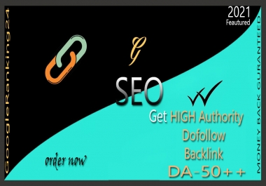 I will high quality dofollow SEO backlinks DA 50 plus authority white hat link building.