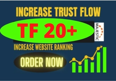I will increase url majestic trust flow rate tf 20 plus