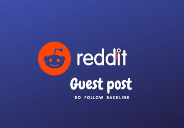 I will give you niche relevant 3 worldwide powerful reddit guest post