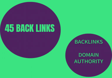 45 Backlinks from High Domain Authority uplift your Google Ranking