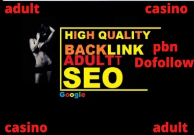 Rank on Google latest update Powerfull PBN Backlink All In One Casino/ Gambling/Adult Sites
