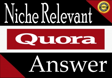 I will Provide You Niche Relevant 20 Quora answer's for promote your Website