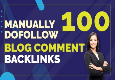 I will do manully 100 unique dofollow blog comments in 24 hours
