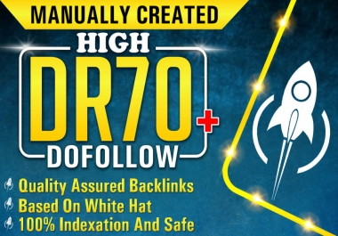 I will create 70 high authority DR 50 to 70 SEO dofollow backlinks